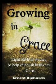 Growing in Grace by Ernest Richards image