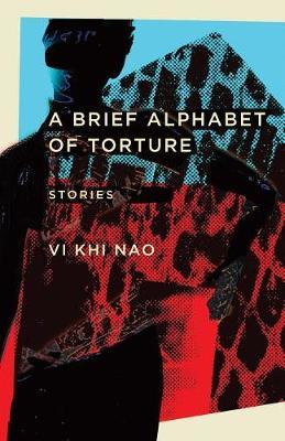 A Brief Alphabet of Torture by Vi Khi Nao