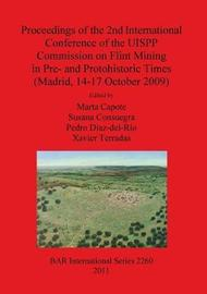 Proceedings of the 2nd International Conference of the UISPP Commission on Flint Mining in Pre- and Protohistoric Times (Madrid 14-17 October 2009)