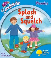 Oxford Reading Tree: Level 3: Songbirds: Splash and Squelch by Julia Donaldson image