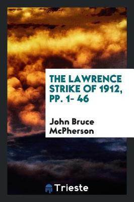 The Lawrence Strike of 1912, Pp. 1- 46 by John Bruce McPherson image