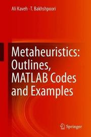 Metaheuristics: Outlines, MATLAB Codes and Examples by Ali Kaveh