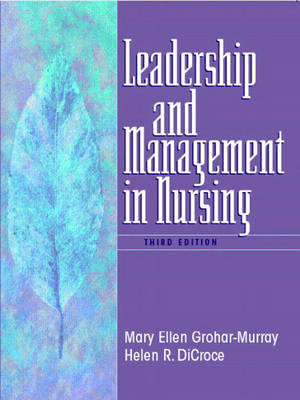 Leadership and Management in Nursing by Mary Ellen Grohar-Murray image