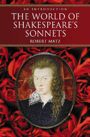 The World of Shakespeare's Sonnets by Robert Matz image