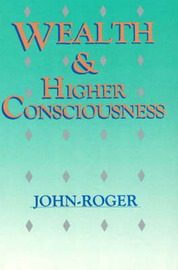 Wealth and Higher Consciousness by John Roger image