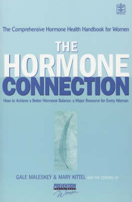 The Hormone Connection: How Hormones Affect Women's Health and How to Achieve a Better Hormone Balance by Gale Maleskey image
