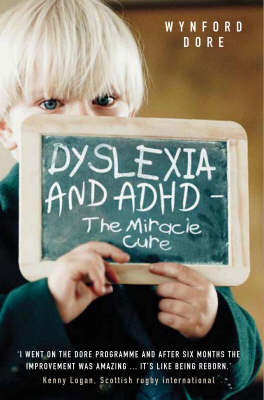 Dyslexia and ADHD - the Miracle Cure by Wynford Dore image