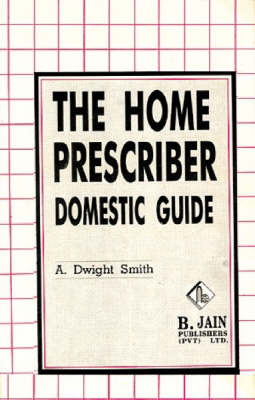 The Home Prescriber by Dwight Smith image