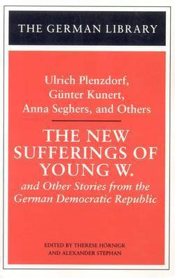 The New Sufferings of Young W by Ulrich Plenzdorf