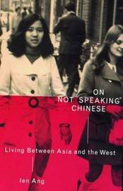 On Not Speaking Chinese by Ien Ang image