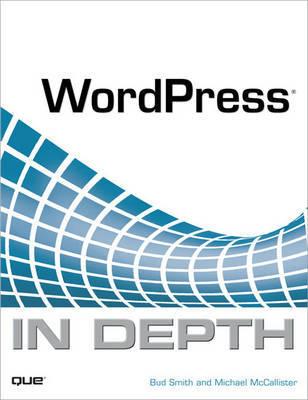 WordPress in Depth by Bud E Smith image
