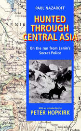 Hunted Through Central Asia by Paul Nazaroff