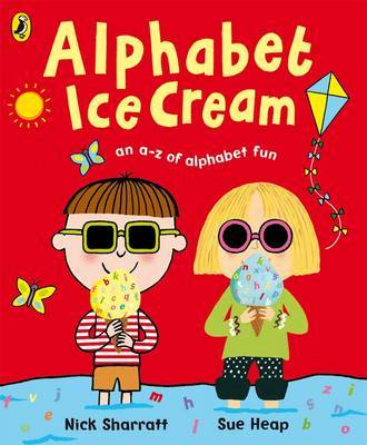 Alphabet Ice Cream: A Fantastic Fun-filled ABC by Sue Heap