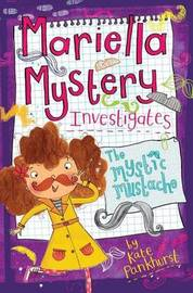 Mariella Mystery Investigates the Mystic Mustache by Kate Pankhurst