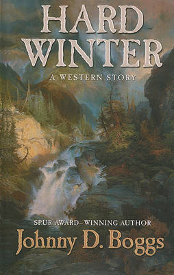 Hard Winter: A Western Story by Johnny D Boggs image