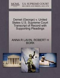 Demet (George) V. United States U.S. Supreme Court Transcript of Record with Supporting Pleadings by Anna R Lavin