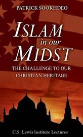 Islam in Our Midst by Patrick Sookhdeo