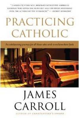 Practicing Catholic by James Carroll image