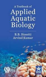 Textbook of Applied Aquatic Biology by B.B. Hosetti