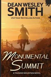 Monumental Summit by Dean Wesley Smith