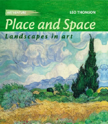 Artventure: Place and Space: Landscapes In Art by Leo Thomson