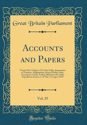 Accounts and Papers, Vol. 25 by Great Britain Parliament