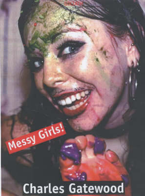 Messy Girls! by Charles Gatewood
