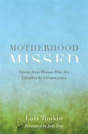 Motherhood Missed by Lois Tonkin
