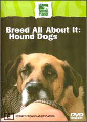 Breed All About It: Hound Dogs on DVD