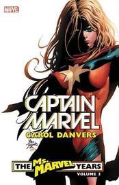 Captain Marvel: Carol Danvers - The Ms. Marvel Years Vol. 3 by Marvel Comics