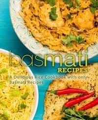 Basmati Recipes by Booksumo Press