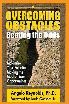 Overcoming Obstacles.....Beating The Odds! by Angelo Reynolds Sr