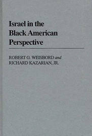 Israel in the Black American Perspective by Richard Kazarian