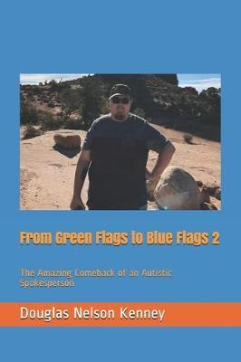 From Green Flags to Blue Flags 2 by Douglas Nelson Kenney