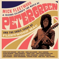 Celebrate The Music Of Peter Green And The Early Years Of Fleetwood Mac by Mick Fleetwood And Friends