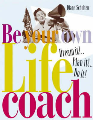 Dream It! Plan It! Do It!: Be Your Own Life Coach by Diane Scholten image