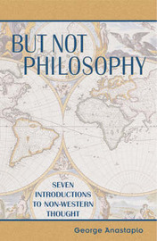 But Not Philosophy by George Anastaplo