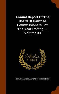 Annual Report of the Board of Railroad Commissioners for the Year Ending ..., Volume 33