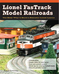 Lionel Fastrack Model Railroads by Robert Schleicher