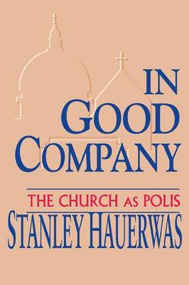 In Good Company by Stanley Hauerwas image