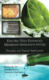 Electric Field Enhanced Membrane Separation System by Sirshendu De image