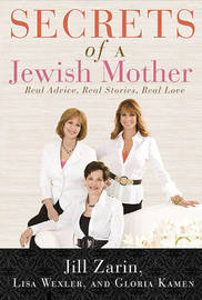Secrets of a Jewish Mother: Real Advice, Real Stories, Real Love by Jill Zarin image