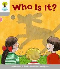 Oxford Reading Tree: Level 1: First Words: Who Is It? by Roderick Hunt