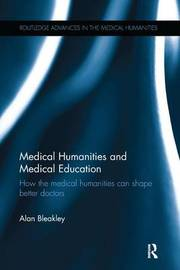 Medical Humanities and Medical Education by Alan Bleakley