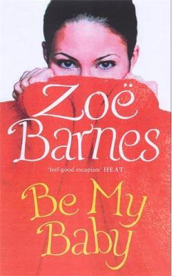 Be My Baby by Zoe Barnes
