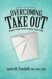 Overcoming Takeout by Joann M Pandolfi
