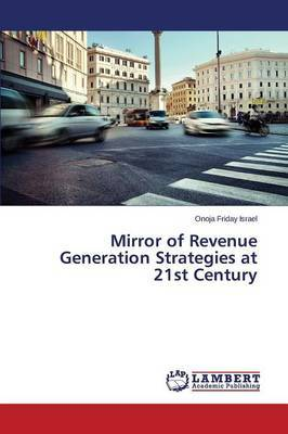 Mirror of Revenue Generation Strategies at 21st Century by Friday Israel Onoja image
