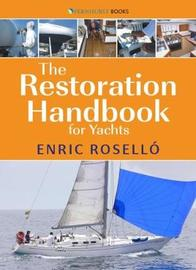 The Restoration Handbook for Yachts - The essential guide to fibreglass yacht restoration and repair by Enric Rosello