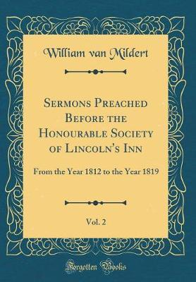 Sermons Preached Before the Honourable Society of Lincoln's Inn, Vol. 2 by William Van Mildert image