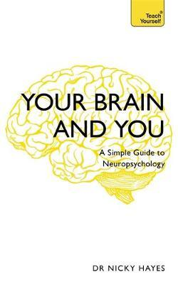 Your Brain and You by Nicky Hayes